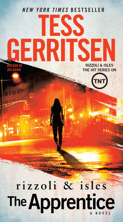 The Apprentice: A Rizzoli & Isles Novel by Tess Gerritsen