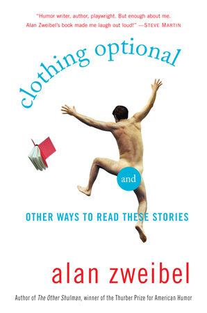 Clothing Optional by Alan Zweibel