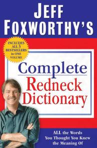 Jeff Foxworthy's Complete Redneck Dictionary