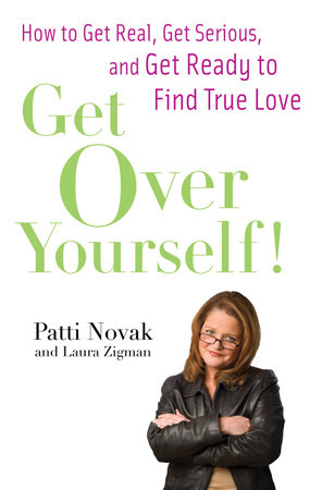 Get Over Yourself! by Patti Novak and Laura Zigman