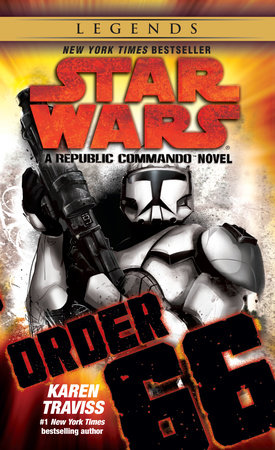 Order 66: Star Wars Legends (Republic Commando) by Karen Traviss