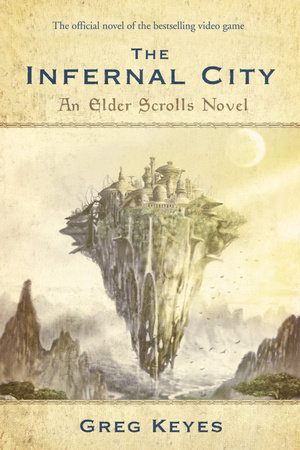 The Infernal City: An Elder Scrolls Novel by Greg Keyes