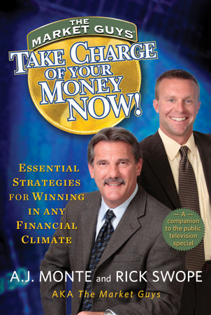 Take Charge of Your Money Now! by A.J. Monte and Rick Swope