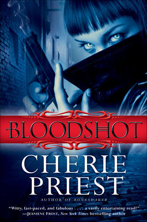 Bloodshot by Cherie Priest