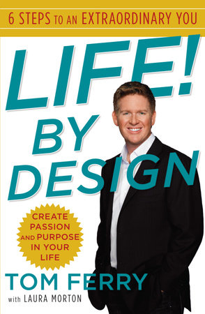 Life! By Design by Tom Ferry and Laura Morton