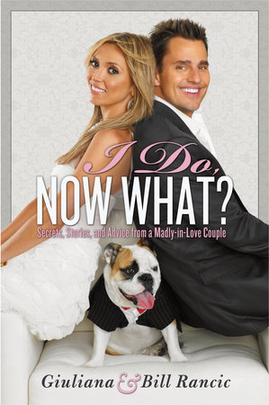 I Do, Now What? by Giuliana Rancic and Bill Rancic
