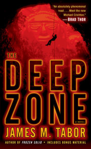 The Deep Zone: A Novel (with bonus short story Lethal Expedition)