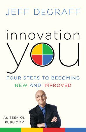 Innovation You by Jeff DeGraff