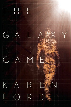 The Galaxy Game by Karen Lord
