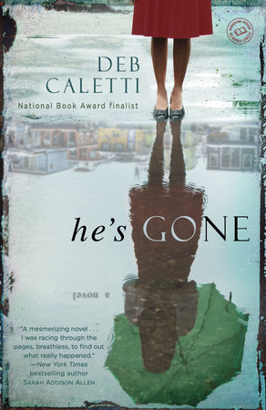 He's Gone: A Novel by Deb Caletti