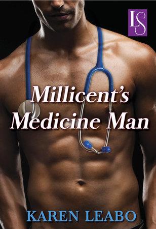 Millicent's Medicine Man by Karen Leabo