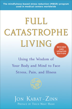 Full Catastrophe Living (Revised Edition) by Jon Kabat-Zinn