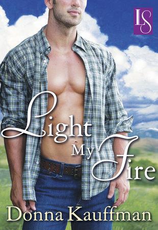 Light My Fire by Donna Kauffman