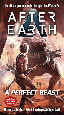 A Perfect Beast-After Earth by Michael Jan Friedman, Robert Greenberger and Peter David