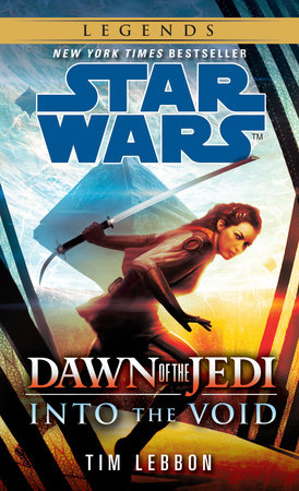 Into the Void: Star Wars Legends (Dawn of the Jedi) by Tim Lebbon