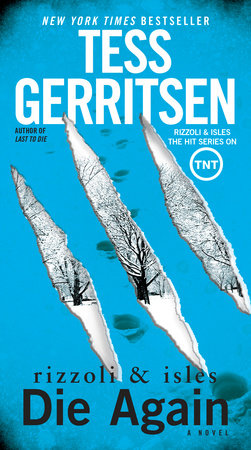 Die Again: A Rizzoli & Isles Novel by Tess Gerritsen
