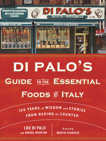 Di Palo's Guide to the Essential Foods of Italy by Lou Di Palo and Rachel Wharton