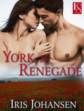 York, the Renegade by Iris Johansen