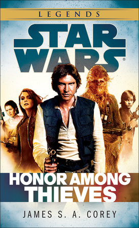 Honor Among Thieves: Star Wars Legends by James S.A. Corey