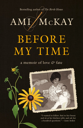 Before My Time by Ami McKay
