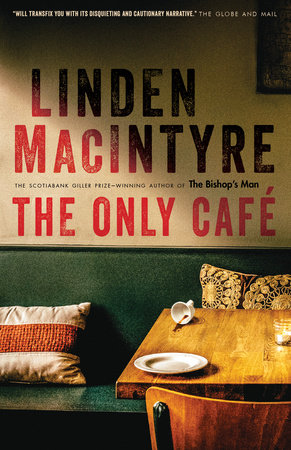 The Only Café by Linden MacIntyre