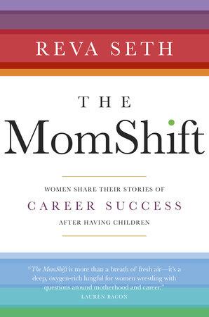 The MomShift by Reva Seth