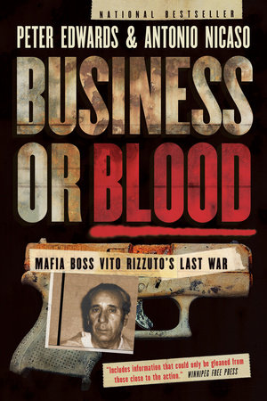 Business or Blood by Peter Edwards and Antonio Nicaso