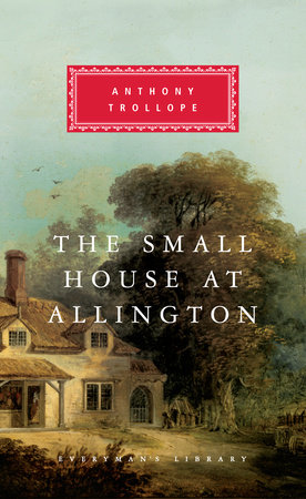 The Small House at Allington by Anthony Trollope; Introduction by A. O. J. Cockshut