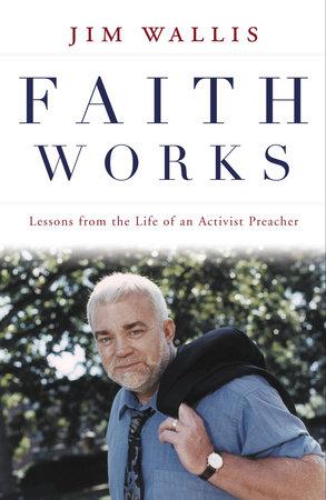 Faith Works by Jim Wallis