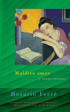 Maldito amor / Sweet Diamond Dust by Rosario Ferré