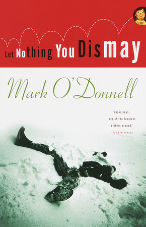 Let Nothing You Dismay by Mark o'Donnell