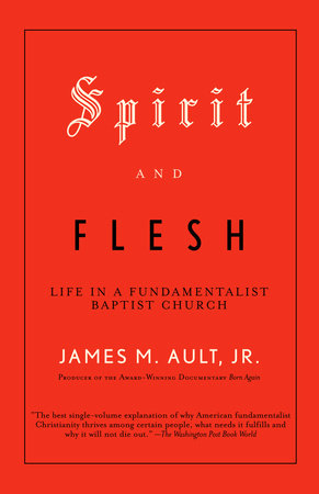 Spirit and Flesh by James M. Ault, Jr.