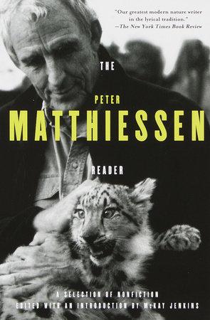 The Peter Matthiessen Reader by Peter Matthiessen
