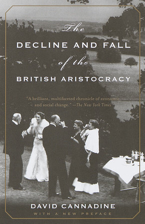 The Decline and Fall of the British Aristocracy by David Cannadine