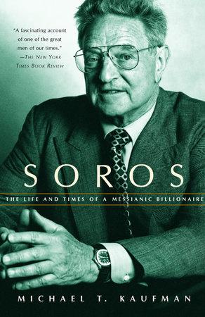 Soros by Michael T. Kaufman