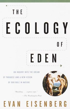 The Ecology of Eden by Evan Eisenberg