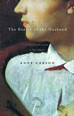 The Beauty of the Husband by Anne Carson