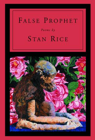 False Prophet by Stan Rice