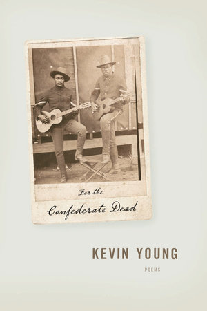 For the Confederate Dead by Kevin Young