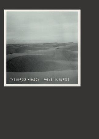 The Border Kingdom by D. Nurkse