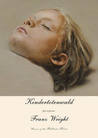 Kindertotenwald by Franz Wright
