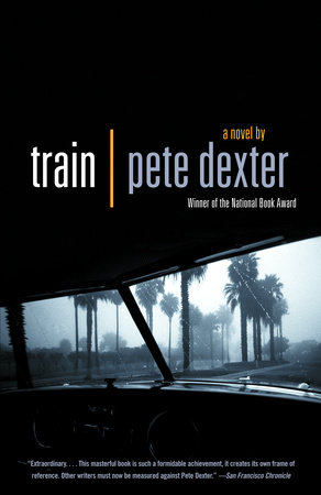 Train by Pete Dexter