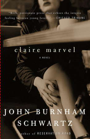 Claire Marvel by John Burnham Schwartz