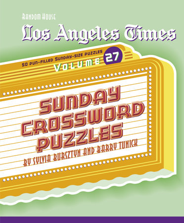 Los Angeles Times Sunday Crossword Puzzles, Volume 27 by Barry Tunick and Sylvia Bursztyn