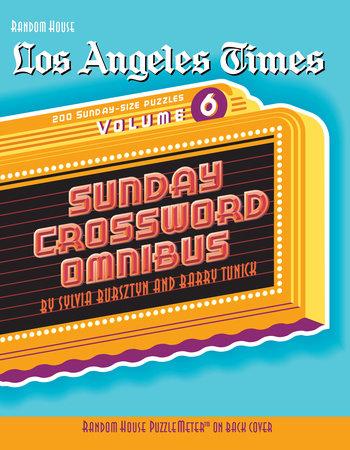 Los Angeles Times Sunday Crossword Omnibus, Volume 6 by Sylvia Bursztyn and Barry Tunick