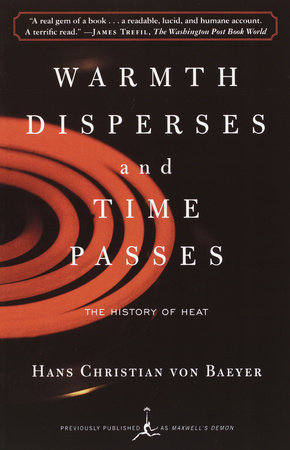 Warmth Disperses and Time Passes by Hans Christian Von Baeyer