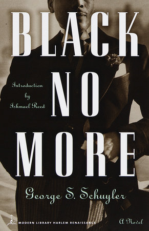 Black No More by George S. Schuyler