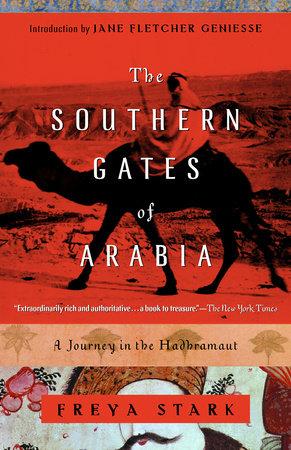 The Southern Gates of Arabia by Freya Stark
