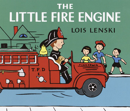 The Little Fire Engine by Lois Lenski; illustrated by the author