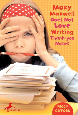 Moxy Maxwell Does Not Love Writing Thank-you Notes by Peggy Gifford; Illustrated by Valorie Fisher